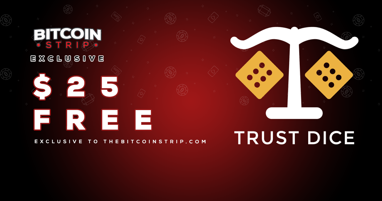 EXCLUSIVE: TrustDice $25 Free Giveaway!