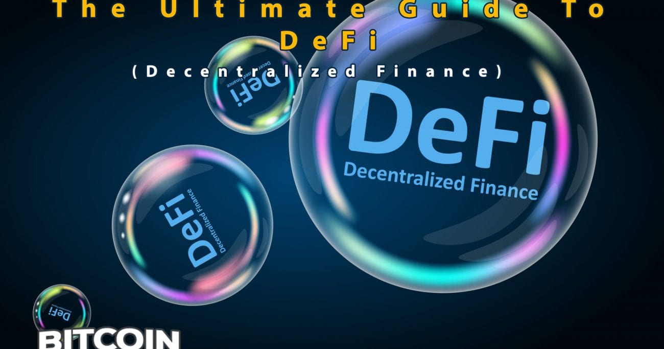 The Ultimate Guide To DeFi (Decentralized Finance)