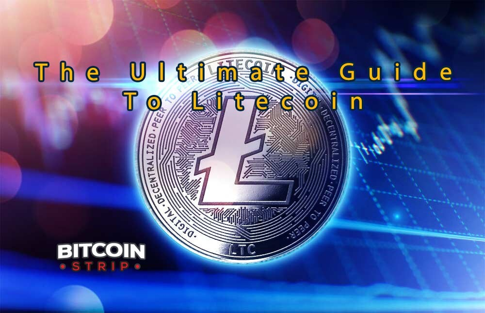 The Ultimate Guide To Litecoin