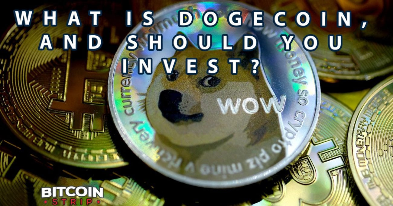 What Is Dogecoin, And Should You Invest