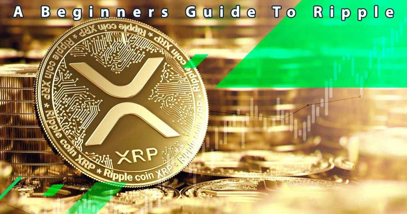 XRP Ripple: A Beginners Guide To Ripple